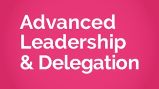 Advanced Leadership and Delegation