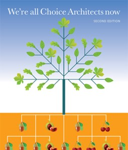 We're all Choice Architects now: Second Edition