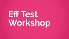 Eff Test Workshop with Paul Arnold
