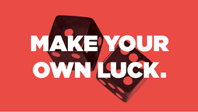 Make your own luck.PNG