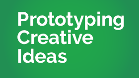 Prototyping Creative Ideas